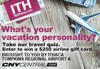 What is your Vacation Personality? Brought to you by Ithaca Tompkins Regional Airport