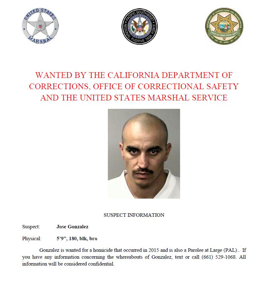 Jose Gonzalez is wanted by the California Department of Corrections and Rehabilitation, Office of Correctional Safety and the U.S. Marshals Service. Call or text with confidential tips to (661) 529-1068.