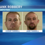 Officers arrest both suspects in armed bank robbery