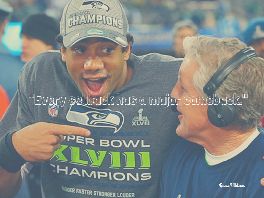"""Every setback has a major comeback."" - Russell Wilson. (Image: Paul Sancya)."